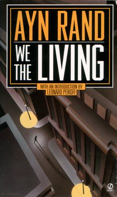 TREASURED READ: We The Living - Ayn Rand... a devastating love story and another Rand novel that continues to haunt my life.