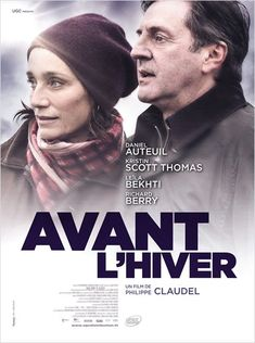 Avant l'Hiver by Philippe Claudel, really impressed me. Woman thinks her husband is having an affair, but the truth is more complicated. With Daniel Auteuil, Kristin Scott Thomas and Leïla Bekhti.