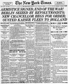 On November 11, 1918 the headline was that the Armistice was signed and the Great War was over.