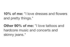 Instead of it being 90% hardcore and 10% girly make it 98% percent hardcore and 2% girly.