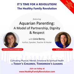 JOIN LICIA BERRY for AQUARIAN PARENTING: A MODEL OF PARTNERSHIP, DIGNITY & RESPECT. Are you concerned about what's happening with our children? Are you looking for answers to your family health and wellness challenges? Please join this group of family-life experts who will be addressing the tough challenges you and your family are facing today. REGISTRATION IS NOW OPEN!
