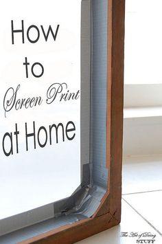 http://www.theartofdoingstuff.com/how-to-screen-printsilkscreening-at-home/