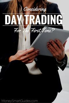Today, day trading has gone mainstream. You no longer have to live near a major trading center as in the days before the internet. - Money Smart Guides - http://www.moneysmartguides.com/considering-day-trading-for-the-first-time