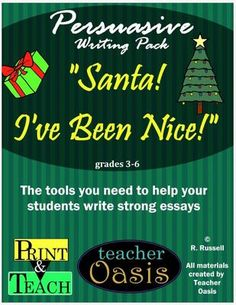 """Teacher Oasis  from  Persuasive Writing Prompt """"Santa!  I've Been Nice!"""" on TeachersNotebook.com -  (18 pages) - The tools you need to help your students write strong essays.  Persuasive writing prompt, """"Santa! I've Been Nice!""""  Includes writing paper for cute displays."""