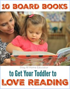 Ten board books to get your toddler to love reading and to keep your toddler asking for more! Plus, the importance of why we should read to toddlers and babies.