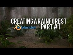 ▶ [HD] How to Create a Rainforest in Blender 2.6 (PART #1) - YouTube