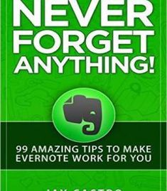 Never Forget Anything!: 99 Amazing Tips To Make Evernote Work For You free ebook Computer Help, Computer Programming, Computer Tips, Computer Projects, Computer Lessons, Computer Art, Smart Kitchen, This Is A Book, The Book