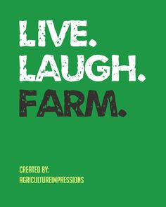 Live. Laugh. Farm. 'Nuff Said. Credit: AgricultureImpressions #agriculture #quotes