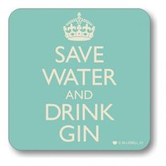 Save Water and Drink Gin Drinks Coaster