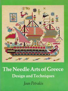 Needle Arts of Greece Design and Techniques Joan Petrakis Signed by Author
