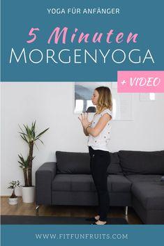Yoga für Anfänger. Der 5 Minuten Morgenyoga Flow lässt sich super einfach in deine Morgenroutine einbauen. Inklusive Video!