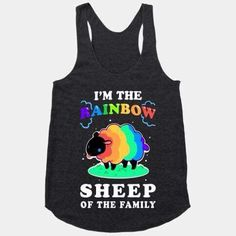 Who want's to be the black sheep of the family when you can be the RAINBOW sheep! Don't discriminate the sheep Lesbian Pride, Black Sheep Of The Family, Pride Outfit, Lgbt Love, Rainbow Pride, Funny Shirts, Gay Shirts, Cool Outfits, T Shirt