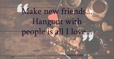 Make new #friends... #Hangout with people is #allIlove...     meerror.com