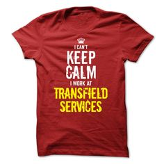 Special - I Cant Keep Calm, I Work At TRANSFIELD SERVICES