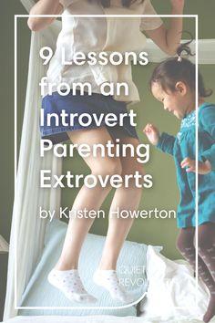 @kristenhowerton on the key lessons she's learning as an introvert parenting extroverted kids → http://www.quietrev.com/introvert-parents-extrovert-kids-help/?utm_medium=social&utm_source=pinterest.com&utm_campaign=feature+kids&utm_content=qr+pinterest