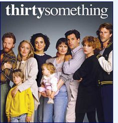 One of my favorite TV shows - thirty something