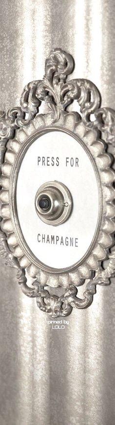 Press for Champagne   LOLO❤