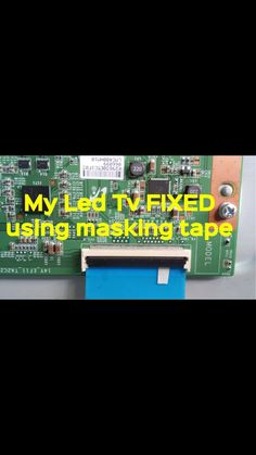 Electronic Circuit Projects, Electronics Projects, Sony Led, Tv Panel, Tv Services, Samsung Tvs, Masking Tape, Boards, Phone