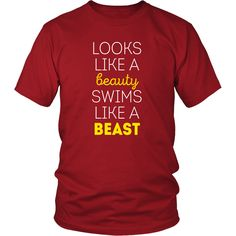 Looks like a beauty swims like a beast Swimming T Shirt