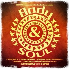 Body and Soul 100612.  Danny Krivit! Joe Clausell and Francois K!