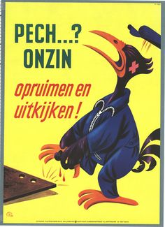 """""""Bad luck? Clear up and look!""""  Dutch health and safety poster"""