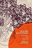 Free Kindle Book -   Mulher na Estrada: Liberdade para realizar sonhos (Portuguese Edition) Check more at http://www.free-kindle-books-4u.com/sports-outdoorsfree-mulher-na-estrada-liberdade-para-realizar-sonhos-portuguese-edition/