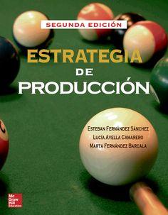 ESTRATEGIA DE PRODUCCIÓN 2ED Autores: Esteban Fernández Sánchez, Lucía Avella Camarero y Marta Fernández Barcala  Editorial: McGraw-Hill Edición: 2 ISBN: 9788448149383 ISBN ebook: 9788448191733 Páginas: 672 Área: Arquitectura e Ingeniería Sección: Organización, Dirección y Gestión de proyectos   http://www.ingebook.com/ib/NPcd/IB_BooksVis?cod_primaria=1000187&codigo_libro=4205