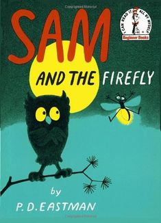 """Sam the Owl and Gus the Firefly literally light up the sky in this classic Beginner Book edited by Dr. Seuss. In Sam and the Firefly, P. D. Eastman (author of Are You My Mother? and Go, Dog. Go!) introduces us to the dynamic duo of Sam and Gus, who soar through the air writing words in the night sky. But when Gus's words end up causing confusion and chaos for the people on the ground, it's up to Sam to help Gus """"write"""" his wrongs."""