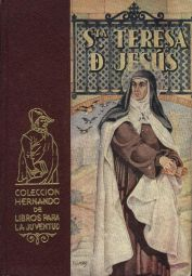 León, Maria Luisa Santa Teresa de Jesús -- Madrid : Librería y Casa Editorial Hernando, 1949. -- 118 p.; 18 cm. -- (Colección Hernando de Libros para la Juventud)