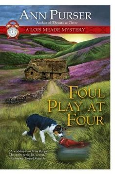 Foul Play at Four (2011) (Book 11 in the Lois Meade series) A novel by Ann Purser