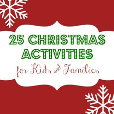 25 Christmas Activities for Kids and Families