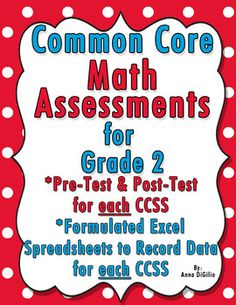 2nd Grade Common Core Math Assessments for every Standard...PLUS Formulated Excel Spreadsheets to record your data for each Standard!  96 Blackline Printables of Pre-Tests and Post-Tests for EVERY Math Standard!  Check it out! $8.00