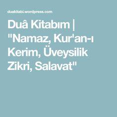 "Duâ Kitabım   ""Namaz, Kur'an-ı Kerim, Üveysilik Zikri, Salavat"""