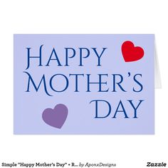"""Simple """"Happy Mother's Day"""" + Red & Purple Hearts Purple Hearts, Red Purple, Mother's Day Greeting Cards, Happy Mother S Day, Mothers Day Cards, Blessings, Create Your Own, Templates, Nice"""