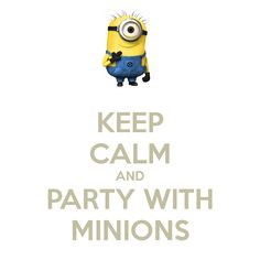 Imagen de http://sd.keepcalm-o-matic.co.uk/i/keep-calm-and-party-with-minions-2.png.