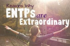 Why ENTPs Are Extraordinary!! :D #ENTP