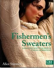 Fishermen's Sweaters af Alice Starmore, ISBN 9781843405979