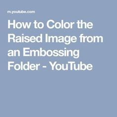 How to Color the Raised Image from an Embossing Folder Card Making Tips, Card Making Tutorials, Card Making Techniques, Making Ideas, Paper Cards, Folded Cards, Embossing Techniques, Embossed Cards, To Color