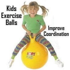 Kids exercise balls are great addition for home!
