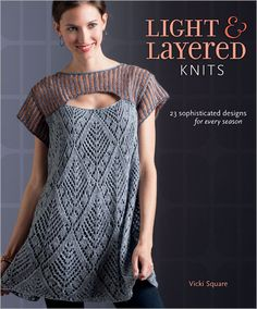 Light & Layered Knits: 23 Sophisticated Designs for Every Season (Pre-order) - Interweave
