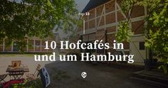 Hofcafés in and around Hamburg – Coffee & cake in the countryside – Hamb … Restaurant Hamburg, Hamburg City, Luxor Egypt, Weekend Trips, Germany Travel, Coffee Cake, Countryside, Things To Do, Outdoor Decor