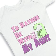 I'd rather be with my Aunt baby girl onesie by babyonesiesbynany, $12.50