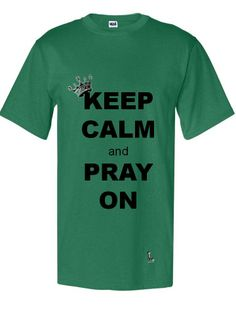 Keep Calm and Pray On Crew Neck Green    ***** www.LordLyfe.com *****