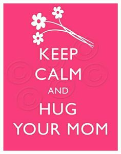 Keep clan and hug your mom