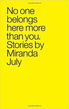 No One Belongs Here More Than You: Stories: Miranda July: 9780743299411: AmazonSmile: Books
