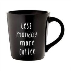 Less Monday More Coffee Mug