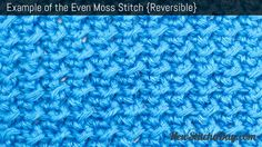 Example of the Even Moss Stitch. (Reversible)
