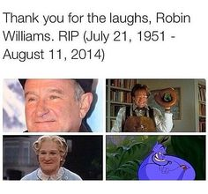 My childhood was full of laughter thanks to you, Robin Williams <3 <3 RIP