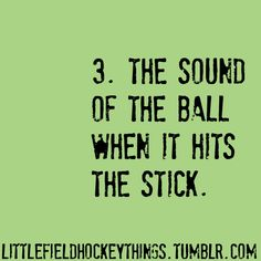 I feel obligated to re-pin anything and everything field hockey related. That being said I'm partial to the sound of the ball shot bouncing off my shin pad when you fail to put it in the net.