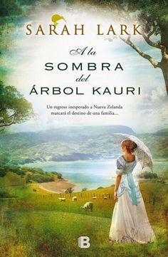 Pero Qué Locura de Libros.: A LA SOMBRA DEL ÁRBOL KAURI de Sara Lark (2º volum...